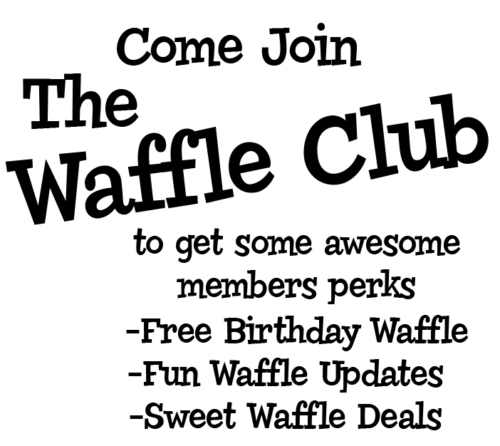 Click here to sign up for the waffle club.