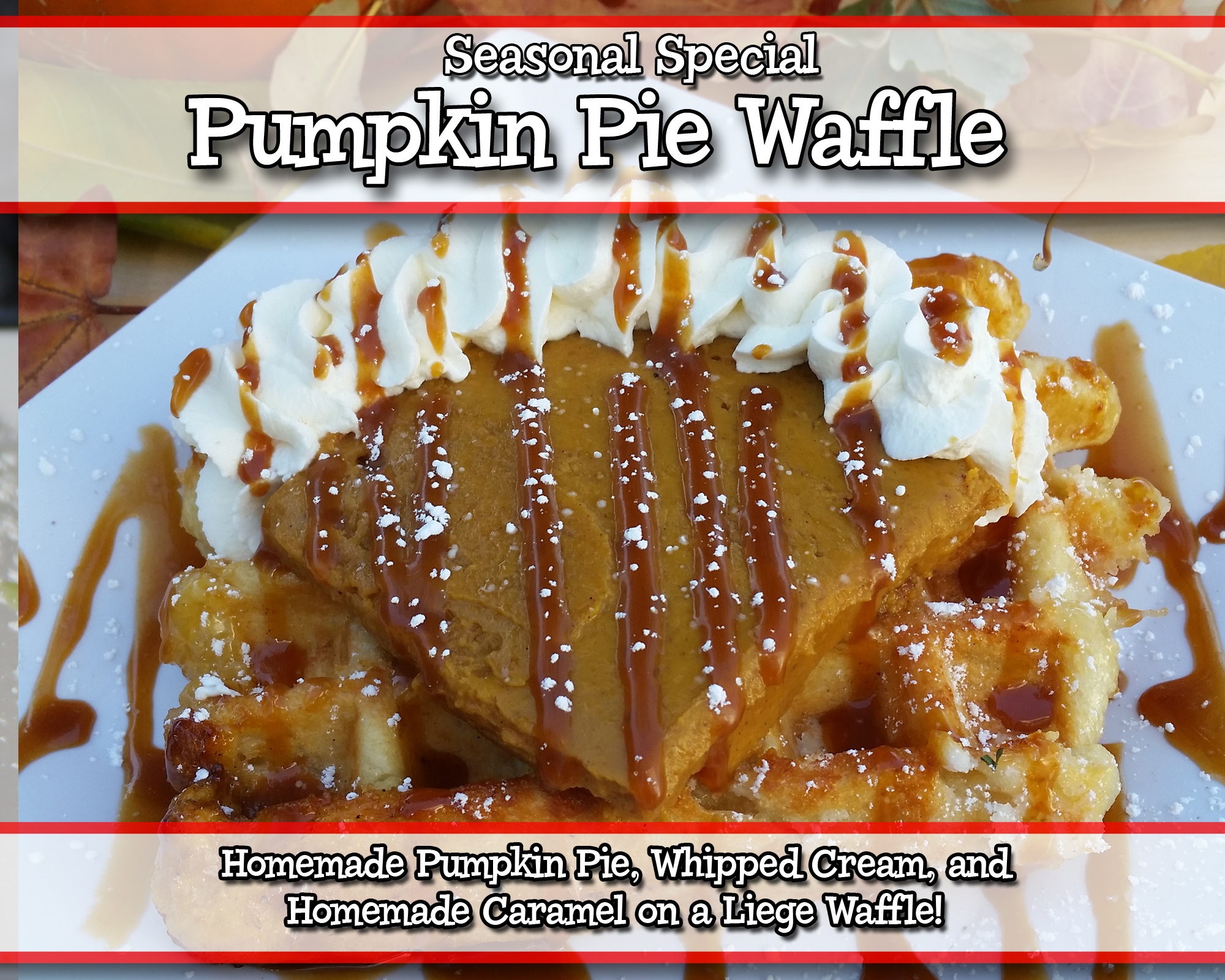 Pumpkin Pie Waffle! Get it while it lasts!